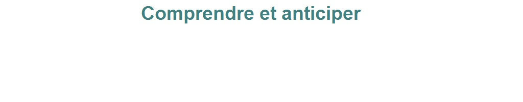 comprendre et anticiper